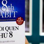 Thói Quen Thứ 8 – Từ Hiệu Quả Đến Vĩ Đại